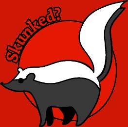 Skunked?